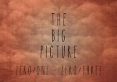 The Big Picture – Zero/One · Zero/Three.