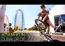 Adam Kun – Dubai or Die.