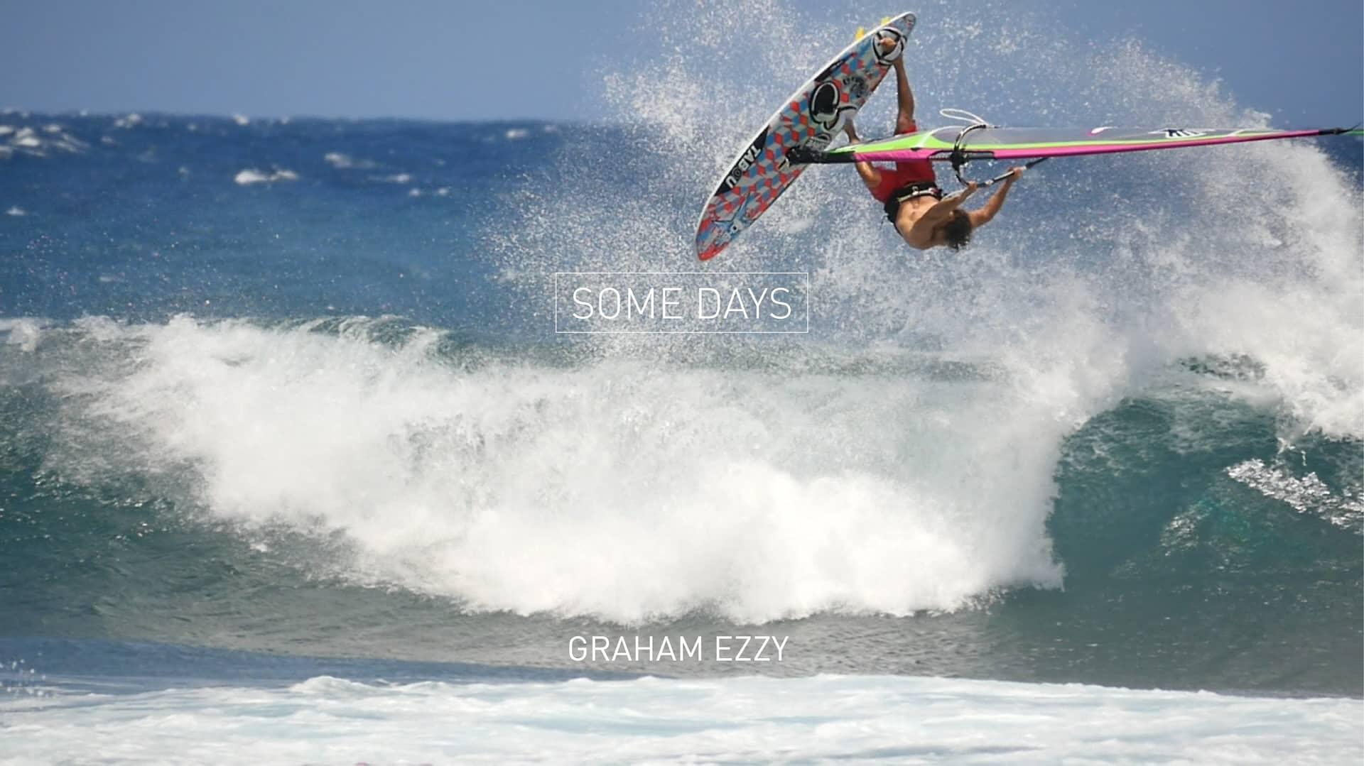 SOME DAYS - Graham Ezzy windsurfing Hookipa 1